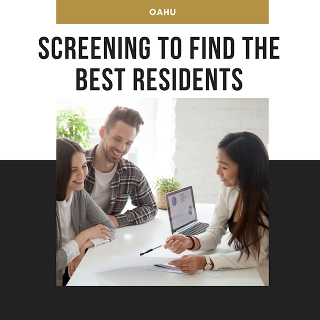 Screening to Find the Best Residents for Your Oahu Investment
