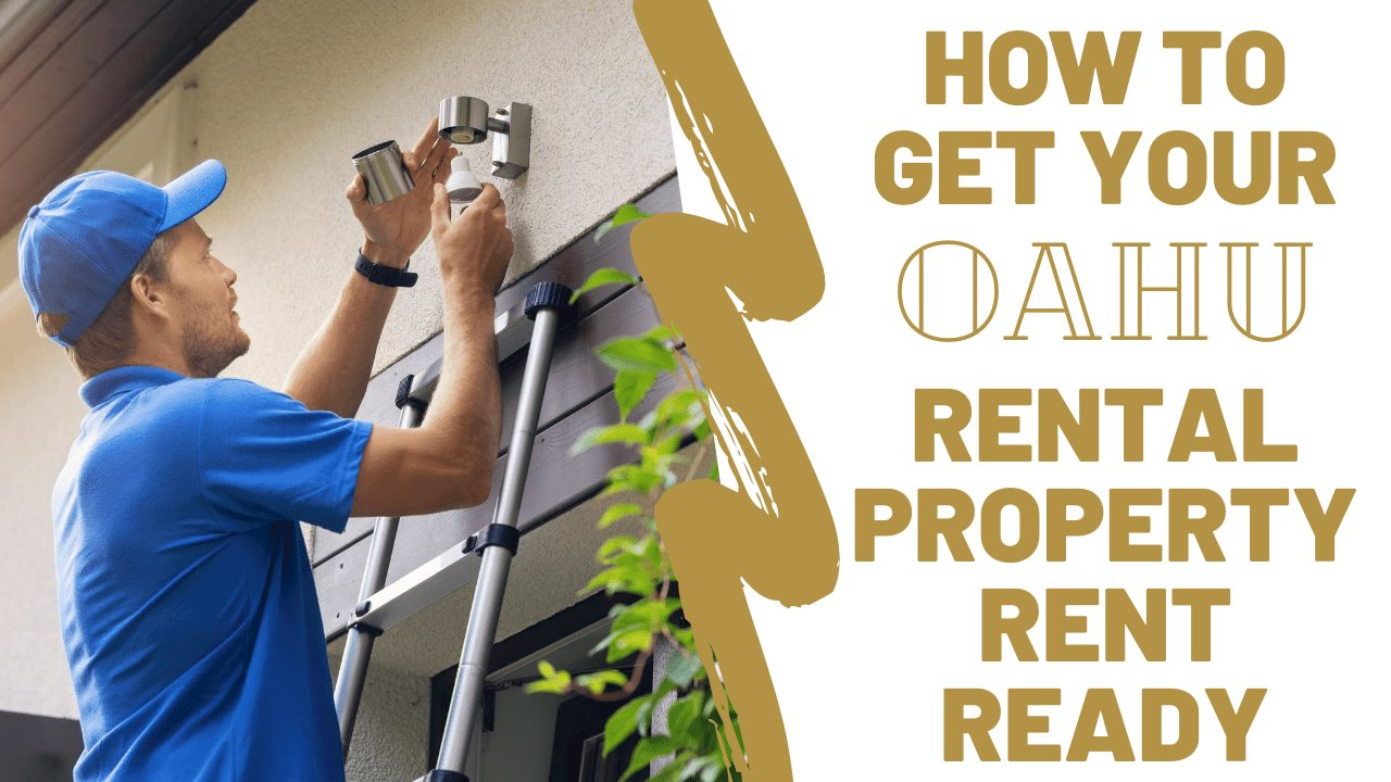 How to Get Your Oahu Rental Property Rent Ready