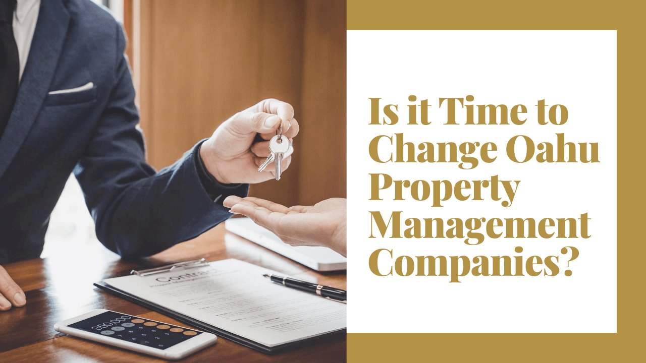 Is it Time to Change Oahu Property Management Companies?