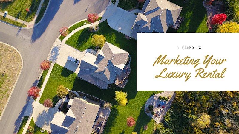 5 Steps to Marketing Your Luxury Oahu Rental
