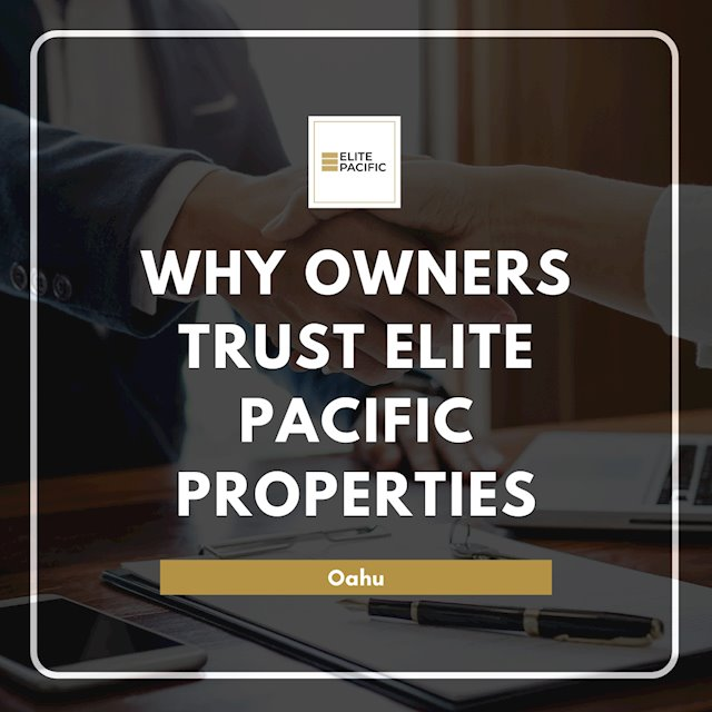 Why Owners Trust Elite Pacific Properties on Oahu