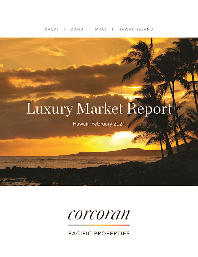 Corcoran Pacific's Hawaii Luxury Market Review: January 2021