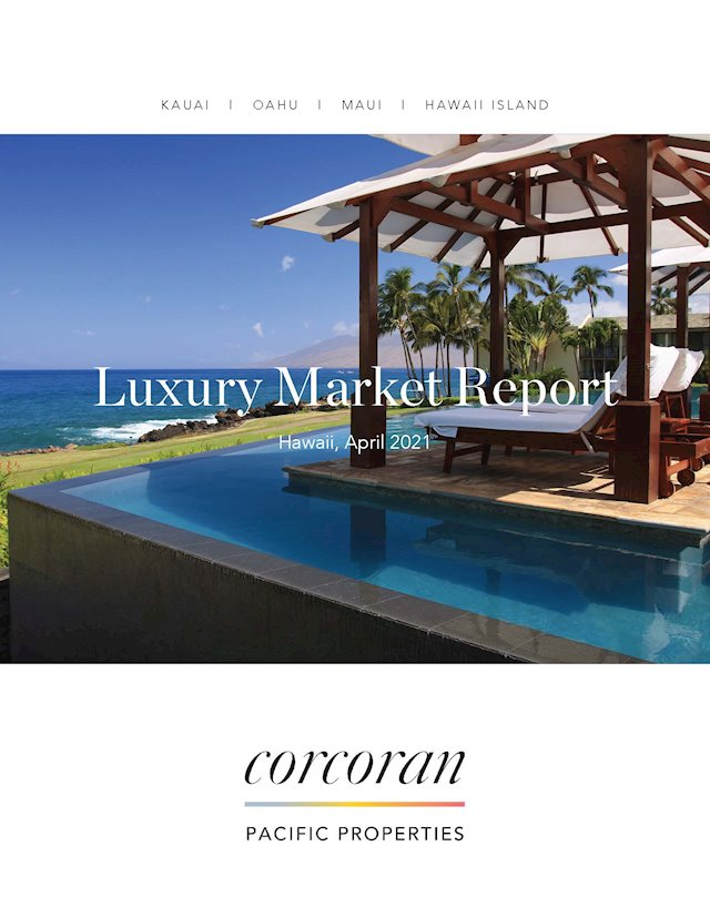 Corcoran Pacific's Hawaii Luxury Market Review: March 2021